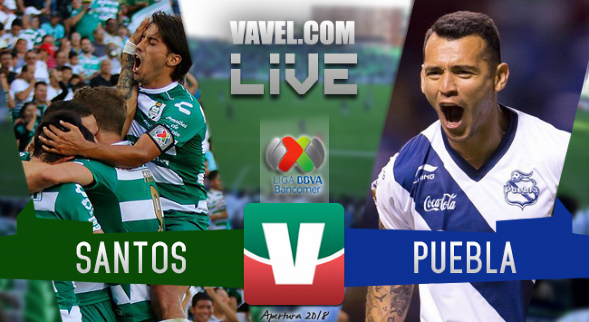 Resultado y goles del Santos Laguna 2-0 Puebla de la Liga MX 2018