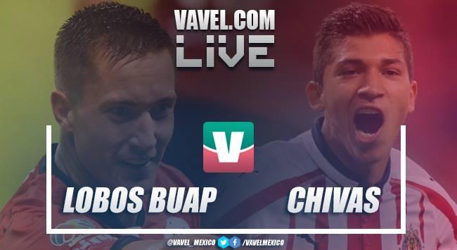 Resultado y goles del Lobos BUAP 1-1 Chivas en Liga MX 2018