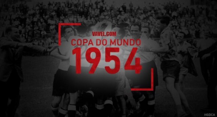 Copa do Mundo VAVEL: a história do Mundial de 1954