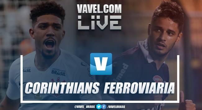 Resultado e gols Ferroviária e Corinthians pelo Campeonato Paulista 2019