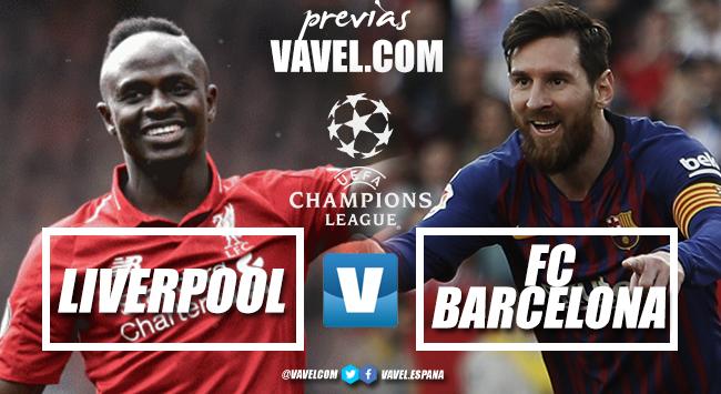 Previa Liverpool vs Barcelona: último asalto para llegar a la final