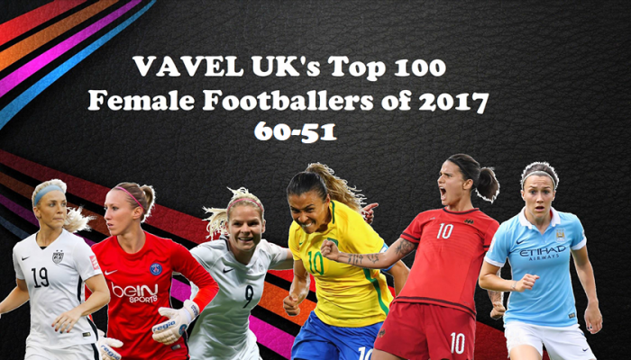 VAVEL UK's Top 100 Female footballers of 2017: 60-51