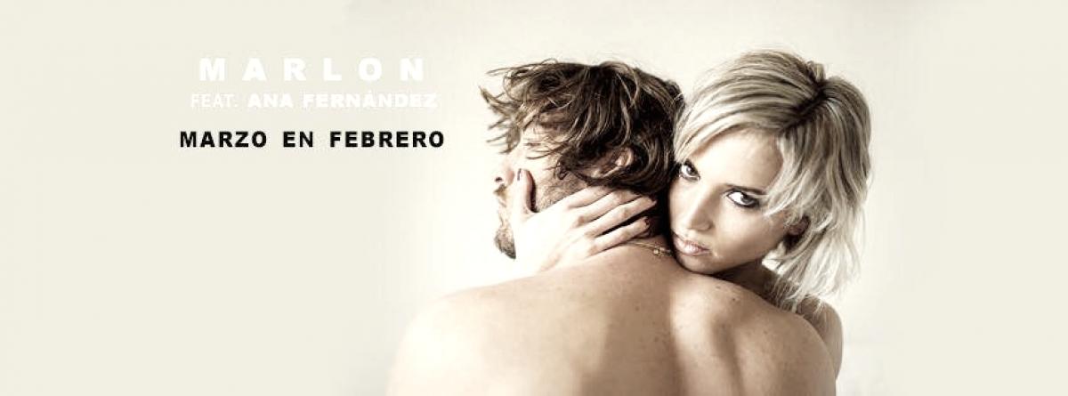 """""""Marzo en febrero"""", la nueva canción de Marlon con Ana Fernández"""