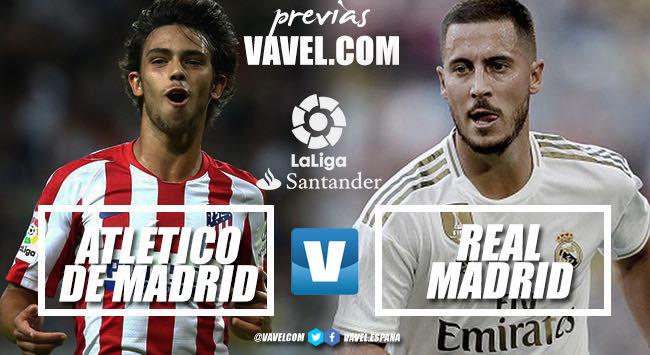 Previa Atlético - Real Madrid: por todo lo alto