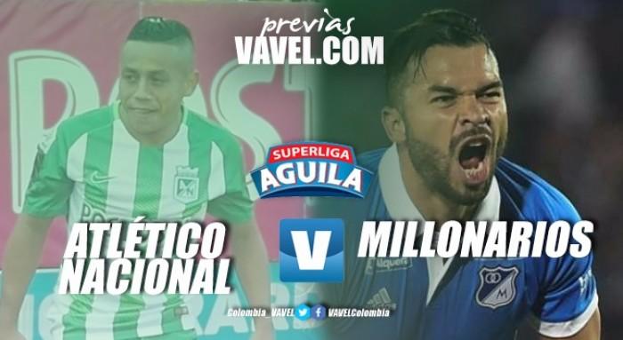 Previa Atlético Nacional vs. Millonarios: último capítulo por el primer título oficial del 2018