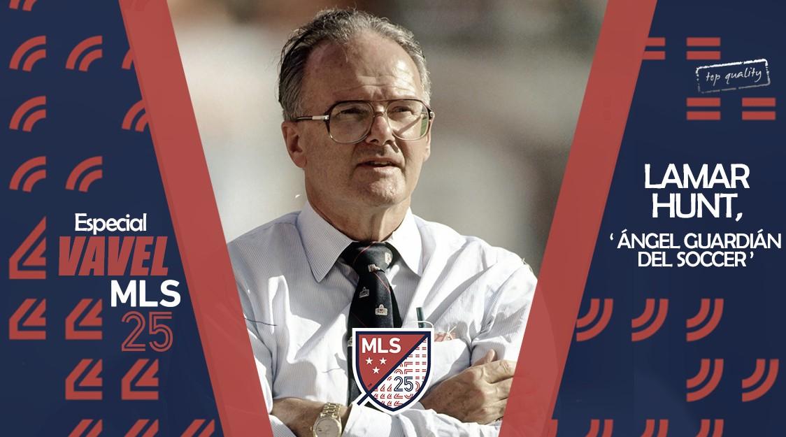 Especial VAVEL MLS 25 Edicion. Lamar Hunt, 'Ángel guardián del soccer'