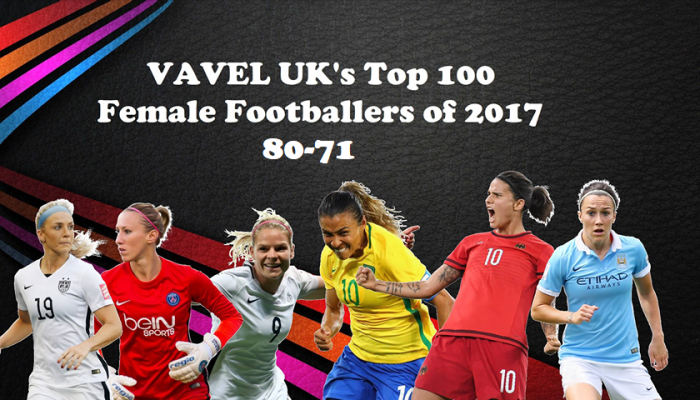 VAVEL UK's Top 100 Female footballers of 2017: 80-71