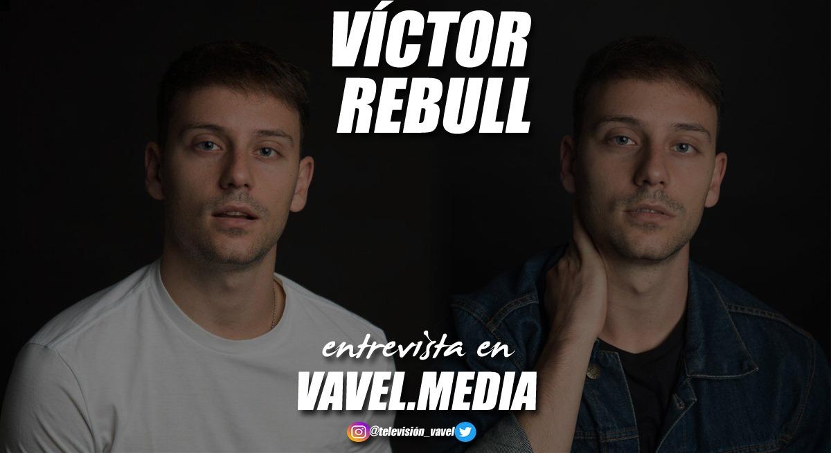 """Entrevista. Víctor Rebull: """"Estoy empezando en el mundo de la interpretación y me siento muy feliz por todo lo que estoy consiguiendo"""""""