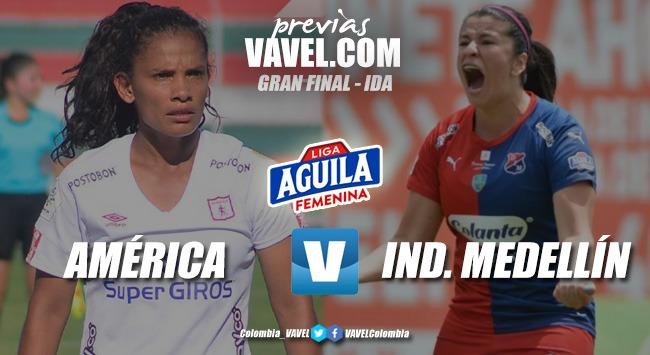 Previa América vs. Medellín: comienza la gran final femenina 2019