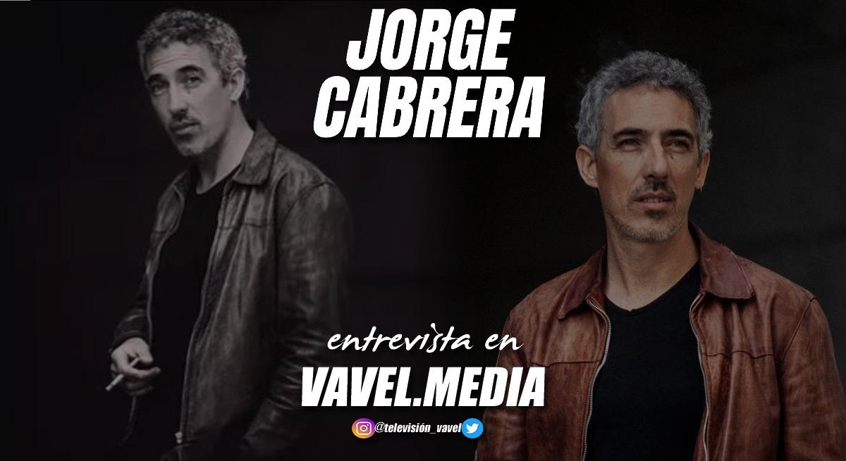"""Entrevista. Jorge Cabrera: """"Hay un campo de misterio en cómo el personaje resuena en ti"""""""
