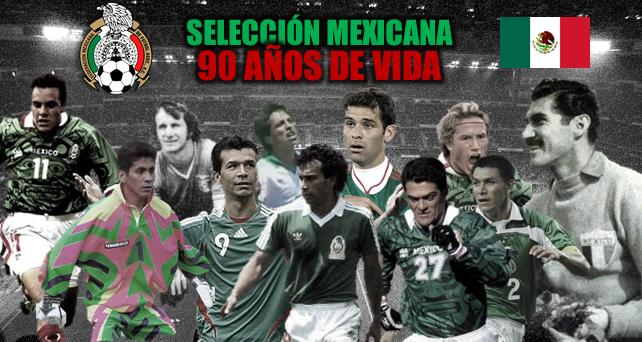 Selección Mexicana, 90 años de vida