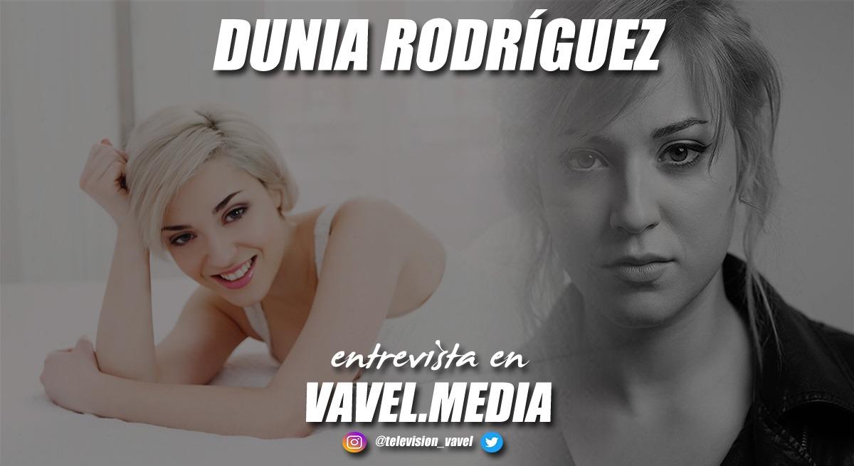 """Entrevista. Dunia Rodríguez: """"La actuación, el arte, lo que hace es visibilizar conflictos, injusticias (...) cuando tú lo visibilizas, pones el foco y le das poder"""""""