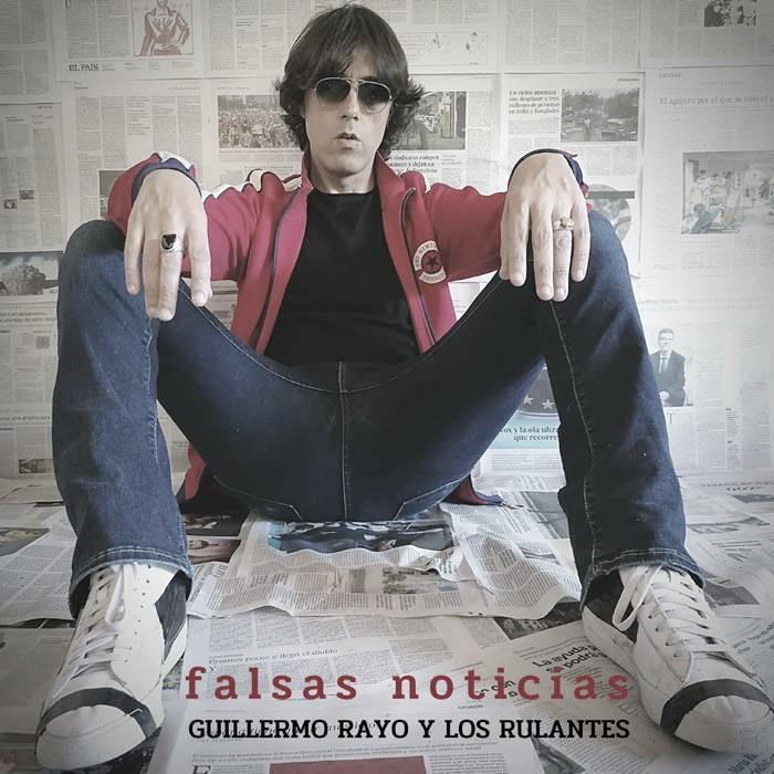 """Guillermo Rayo y Los Rulantes estrenan nuevo single, """"Falsas noticias"""""""