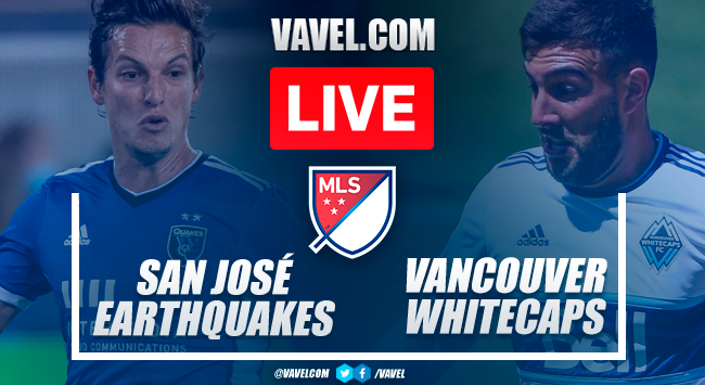 San Jose Earthquakes vs Vancouver Whitecaps Live Stream, Score Updates and How to Watch MLS Match