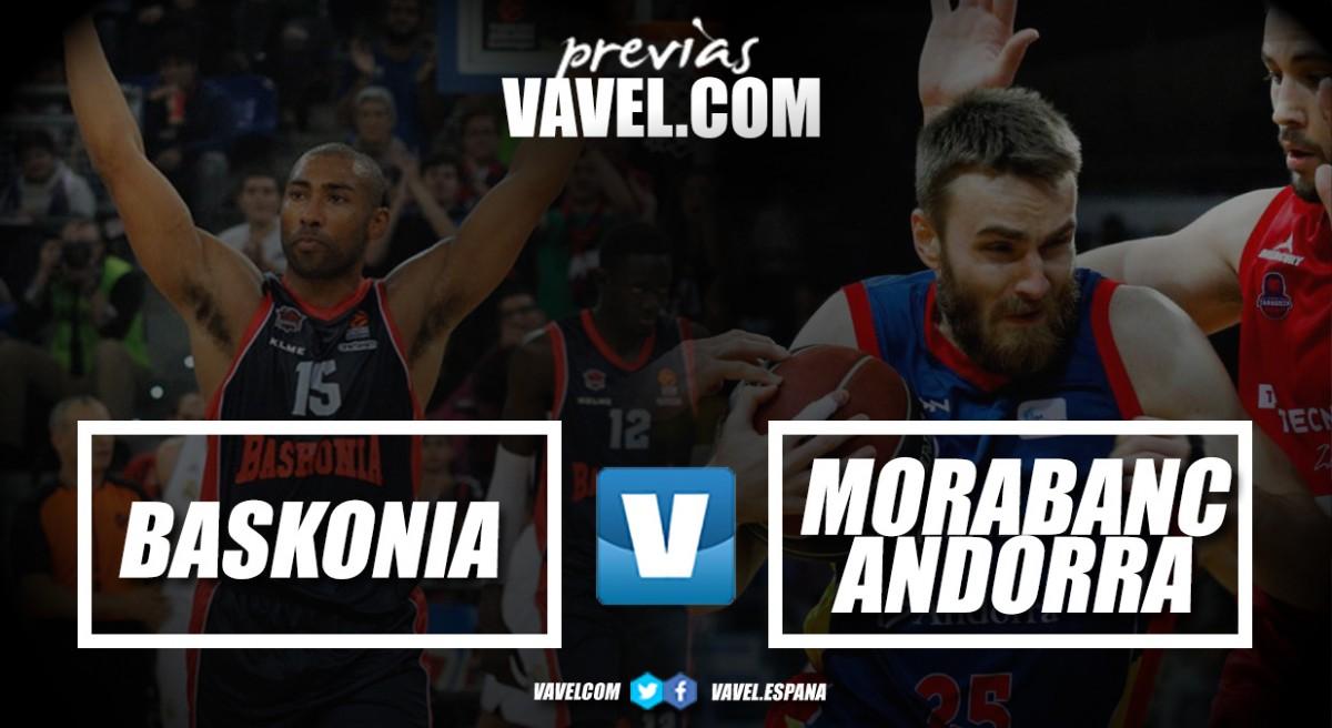 Previa Baskonia vs MoraBanc Andorra : duelo entre los dos equipos más en forma de la liga