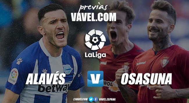 Previa Alavés vs Osasuna: en busca de la ansiada permanencia