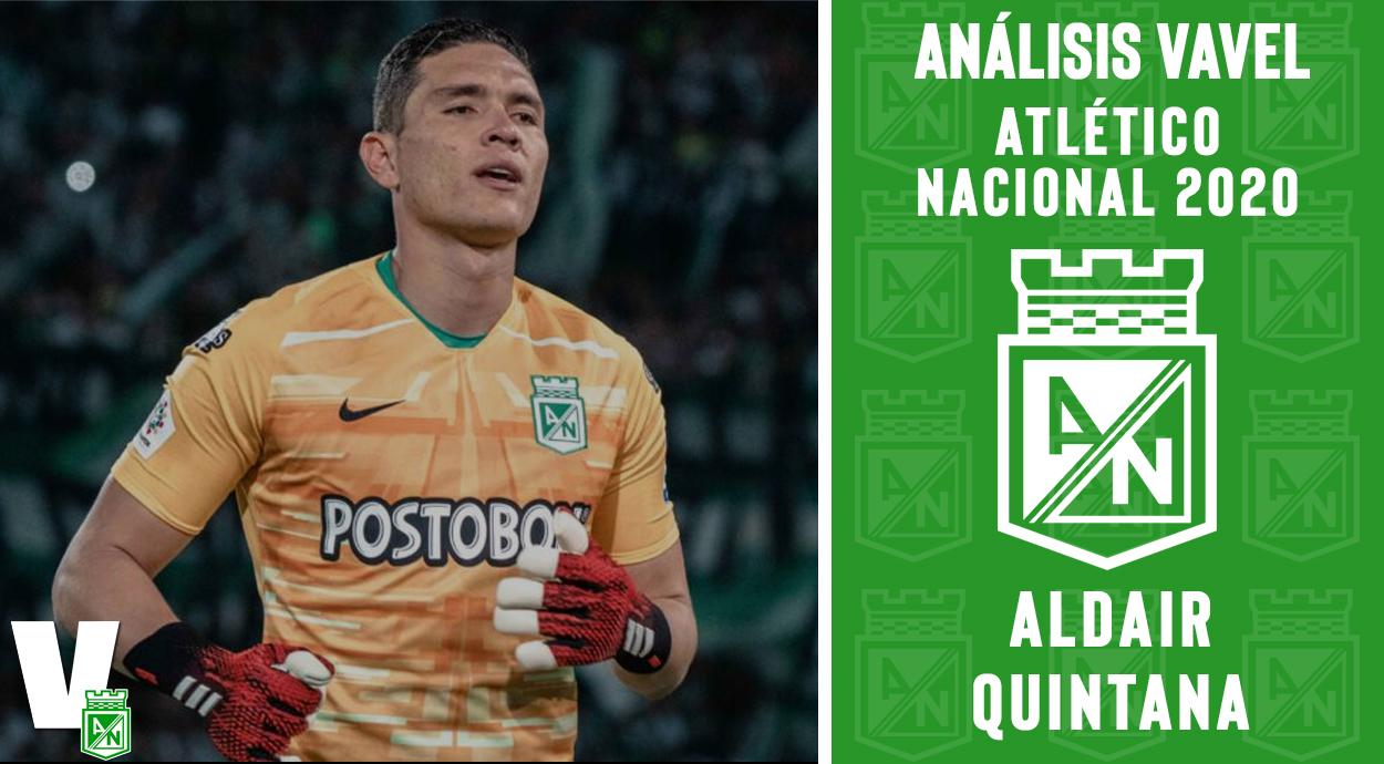 Análisis VAVEL, Atlético Nacional 2020: Aldair Quintana