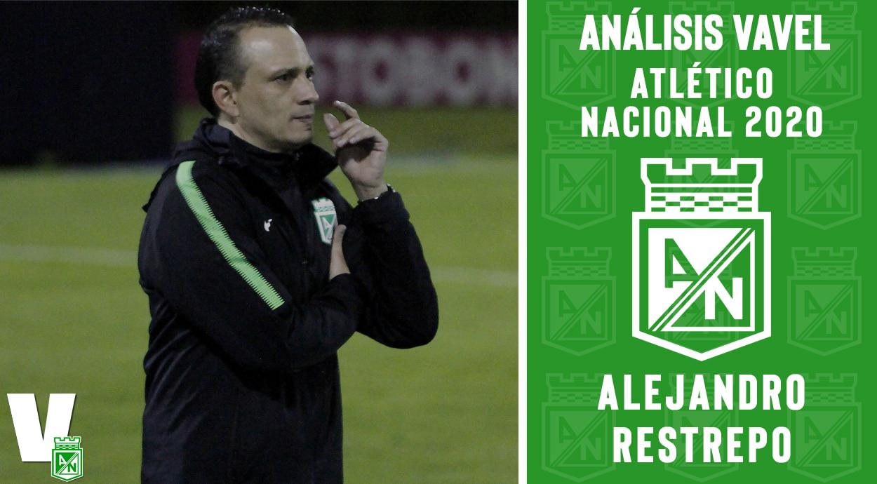 Análisis VAVEL, Atlético Nacional 2020: Alejandro Restrepo
