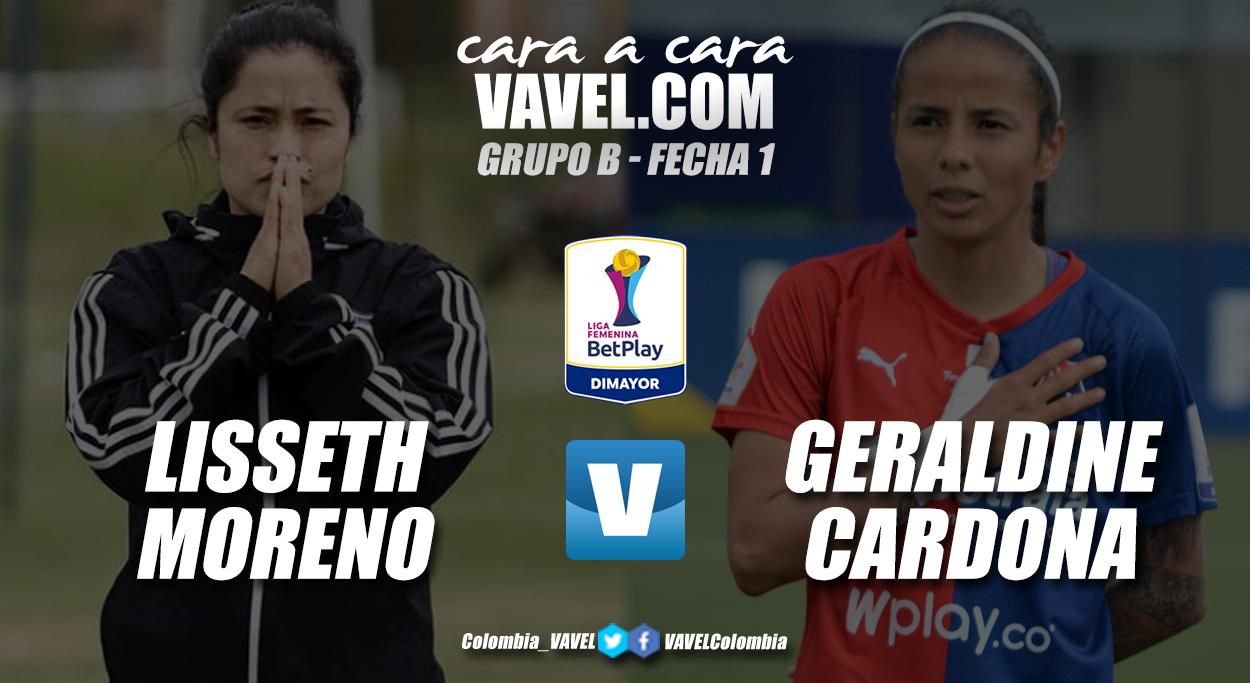 Cara a cara: Lisseth Moreno vs Geraldine Cardona