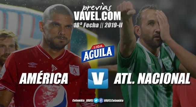 "Previa América de Cali vs. Atlético Nacional: ""un clásico en el pascual"""