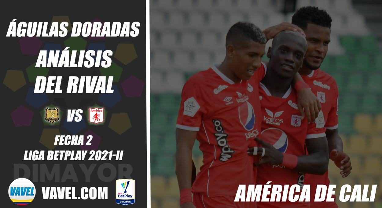 Águilas Doradas, análisis del rival: América de Cali (Fecha 2, Liga 2021-II)