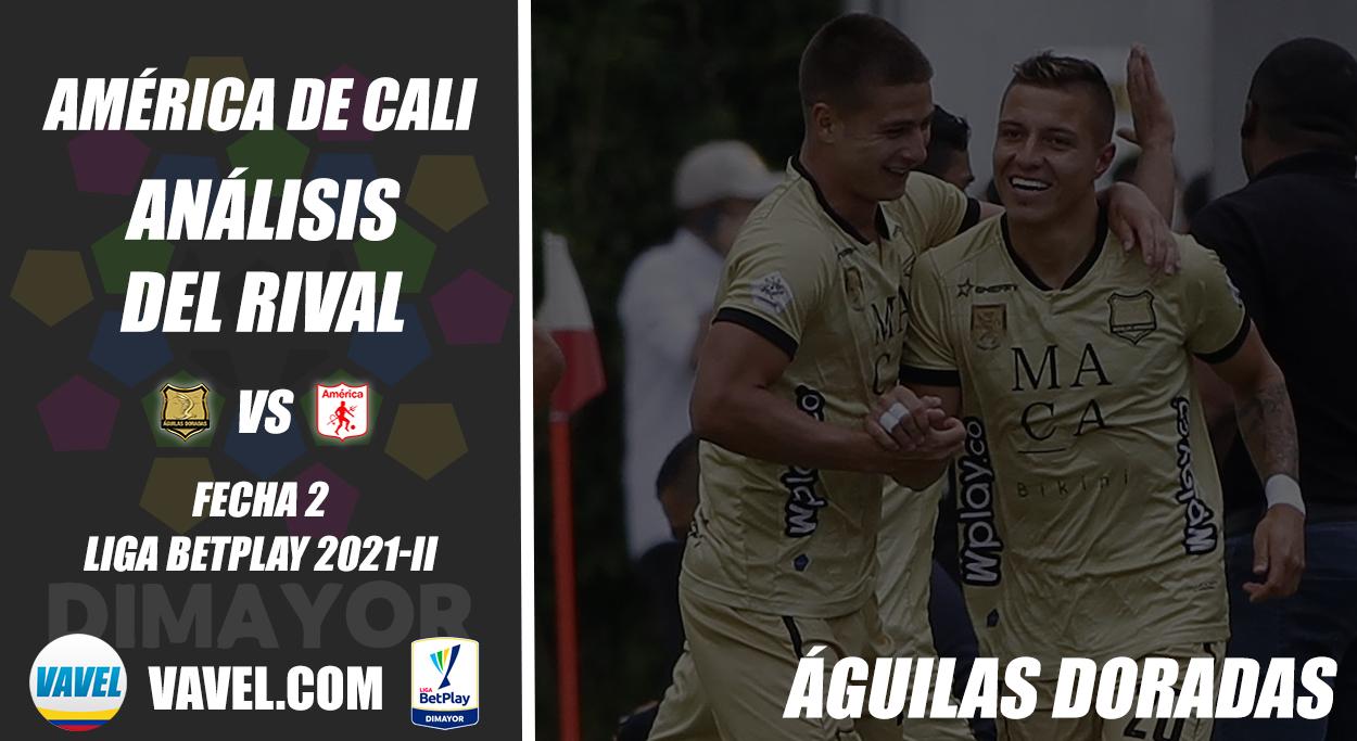 América de Cali, análisis del rival: Águilas Doradas (Fecha 2, Liga 2021-II)