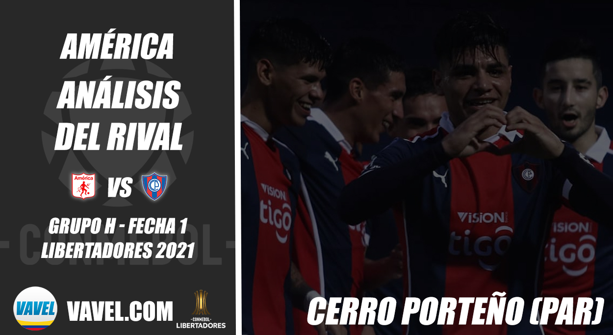 América de Cali, análisis del rival: Cerro Porteño (Fecha 1 - Grupo H, Libertadores 2021)
