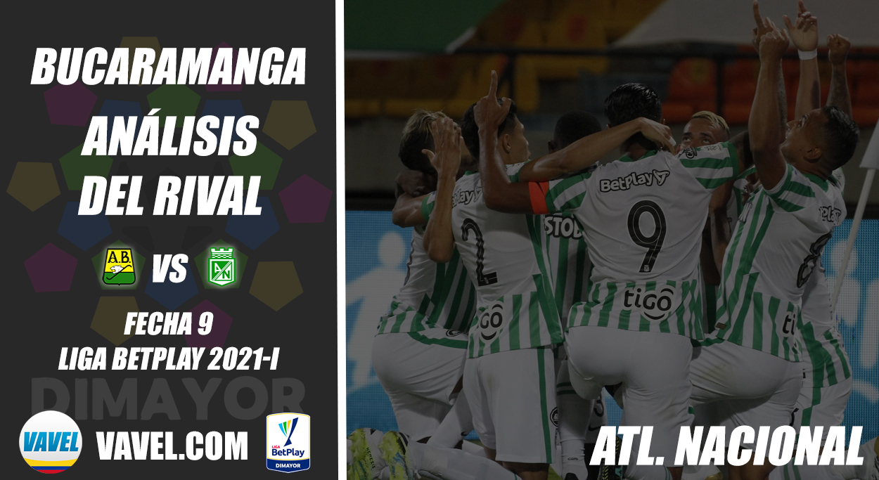 Atlético Bucaramanga, análisis del rival: Atlético Nacional (Fecha 9, Liga 2021-I)