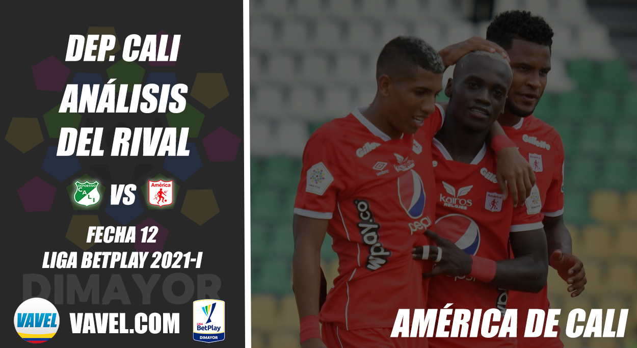 Deportivo Cali, análisis del rival: América de Cali (Fecha 12, Liga BetPlay 2021-I)