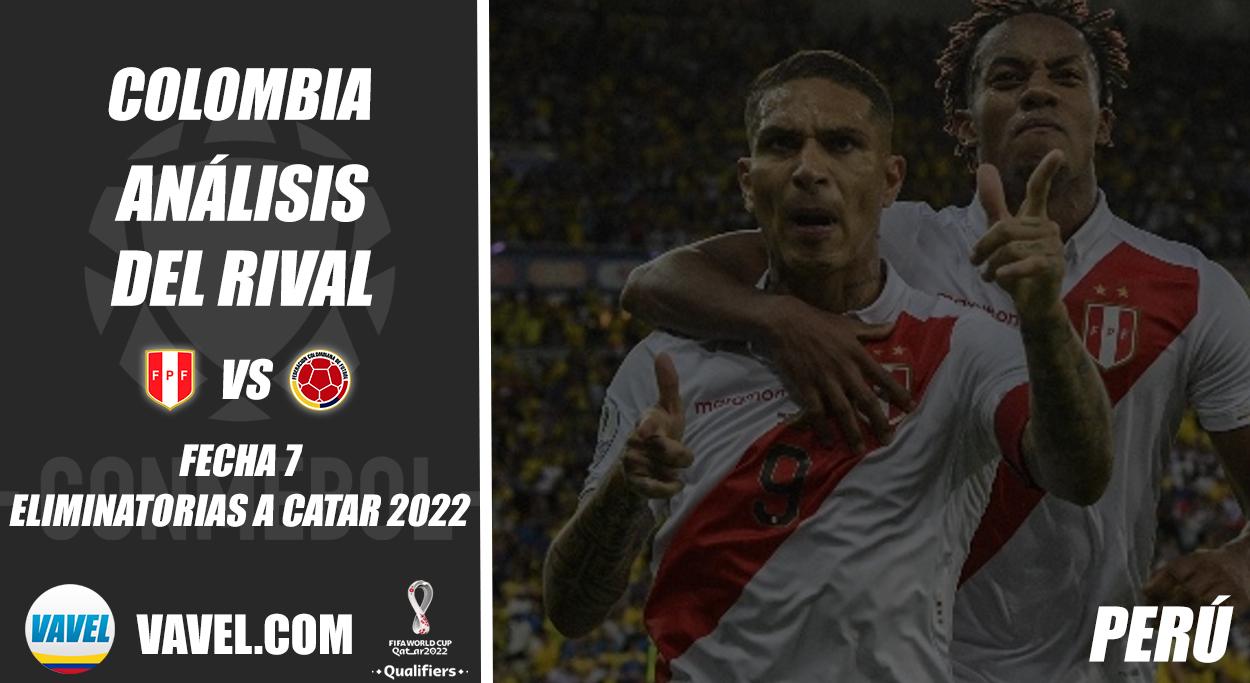 Colombia, análisis del rival: Perú (Fecha 7, Eliminatorias 2022)