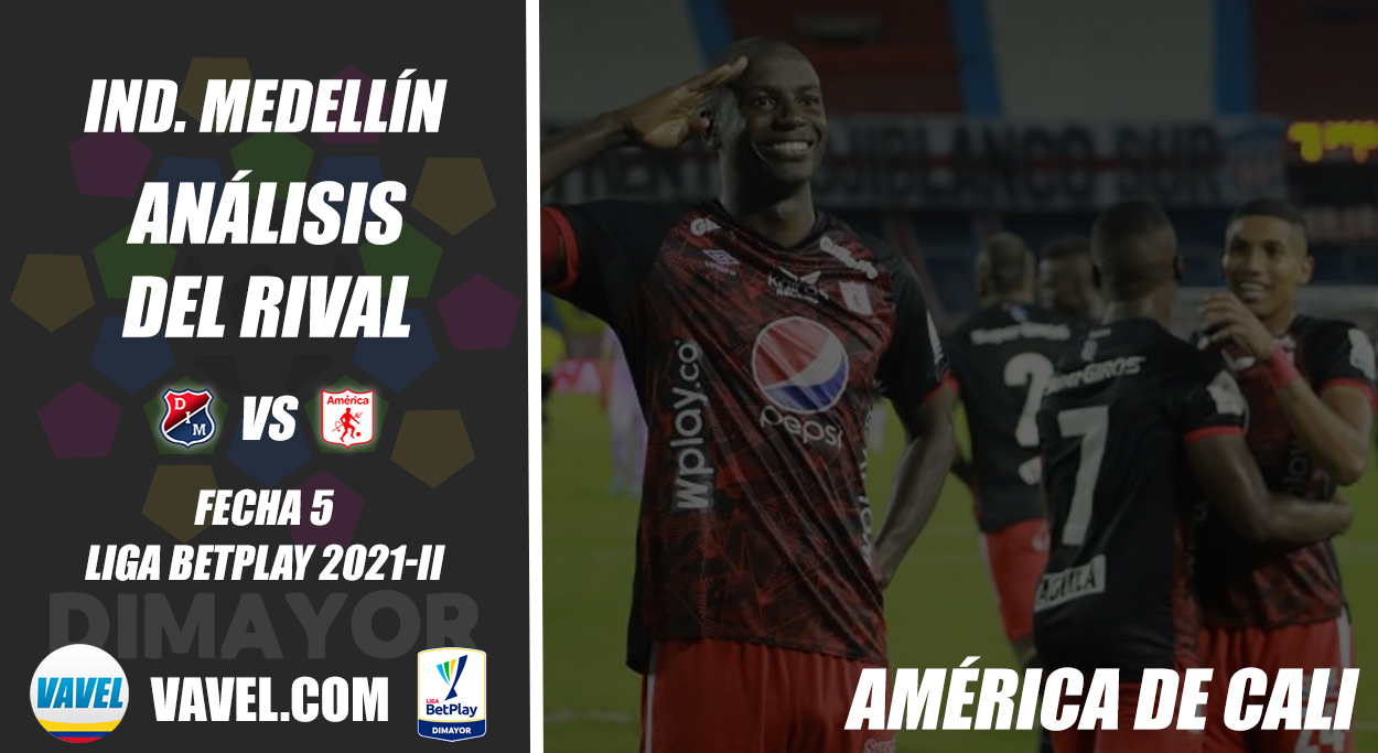 Independiente Medellín, análisis del rival: América de Cali (Fecha 5, Liga 2021-ll)