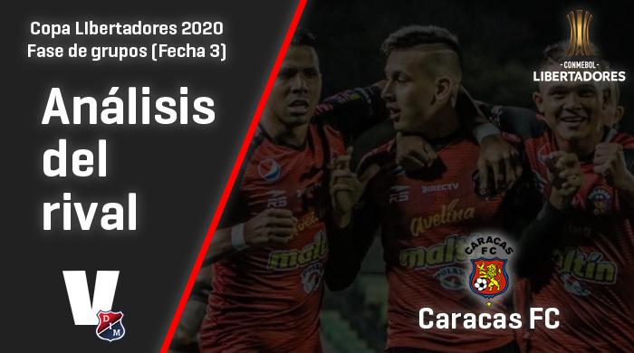 Independiente Medellín, análisis del rival: Caracas F.C. (Fecha 3, Libertadores 2020)