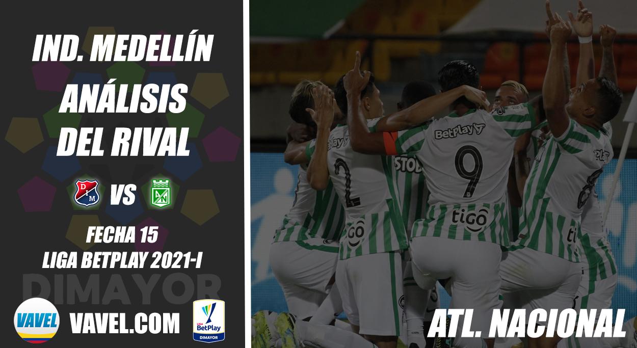 Independiente Medellín, análisis del rival: Atlético Nacional (Fecha 15, Liga 2021-I)