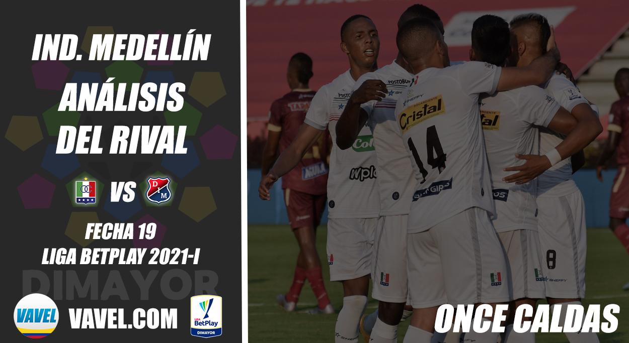 Independiente Medellín, análisis del rival: Once Caldas (Fecha 19, Liga 2021-I)