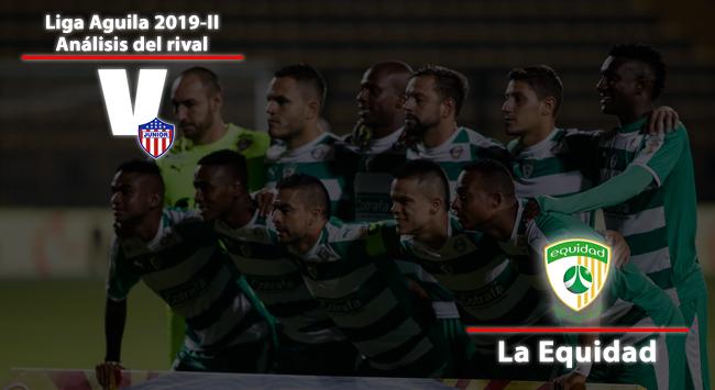 Atlético Junior, análisis del Rival: La Equidad
