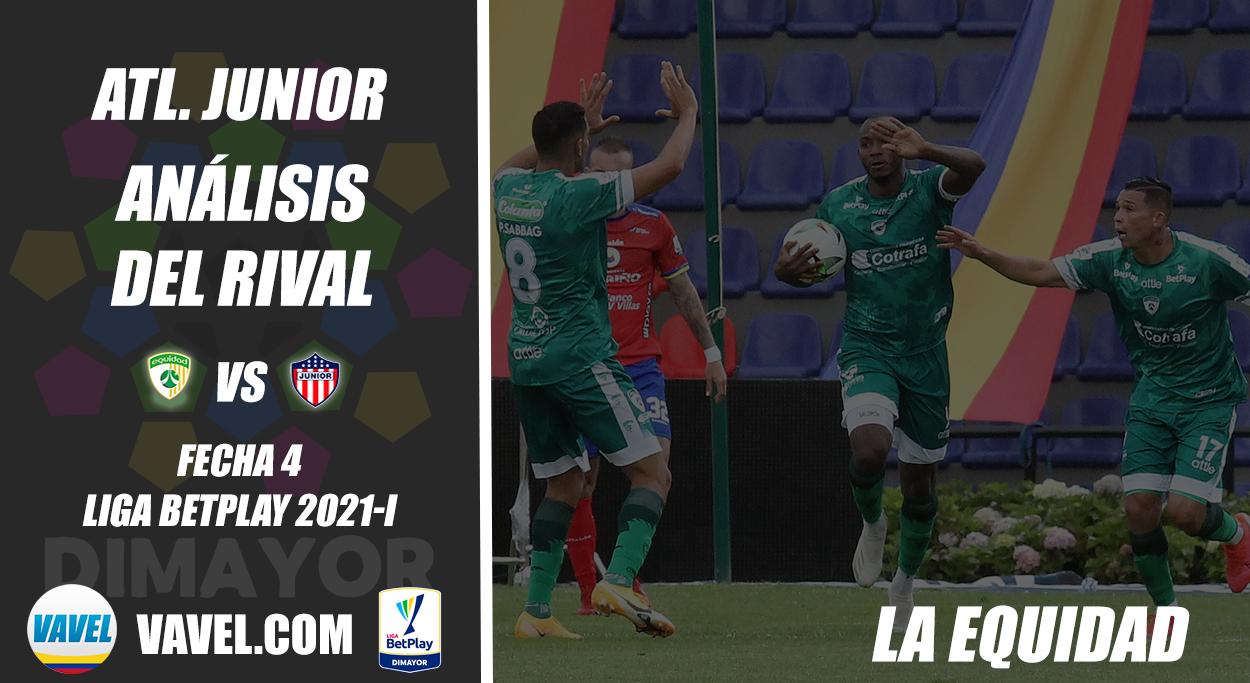 Junior, análisis del rival: La Equidad (Fecha 4 Liga BetPlay Dimayor 2021-1)
