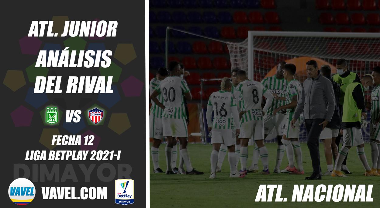 Junior de Barranquilla, análisis del rival: Atlético Nacional (Fecha 12, Liga 2021-I)