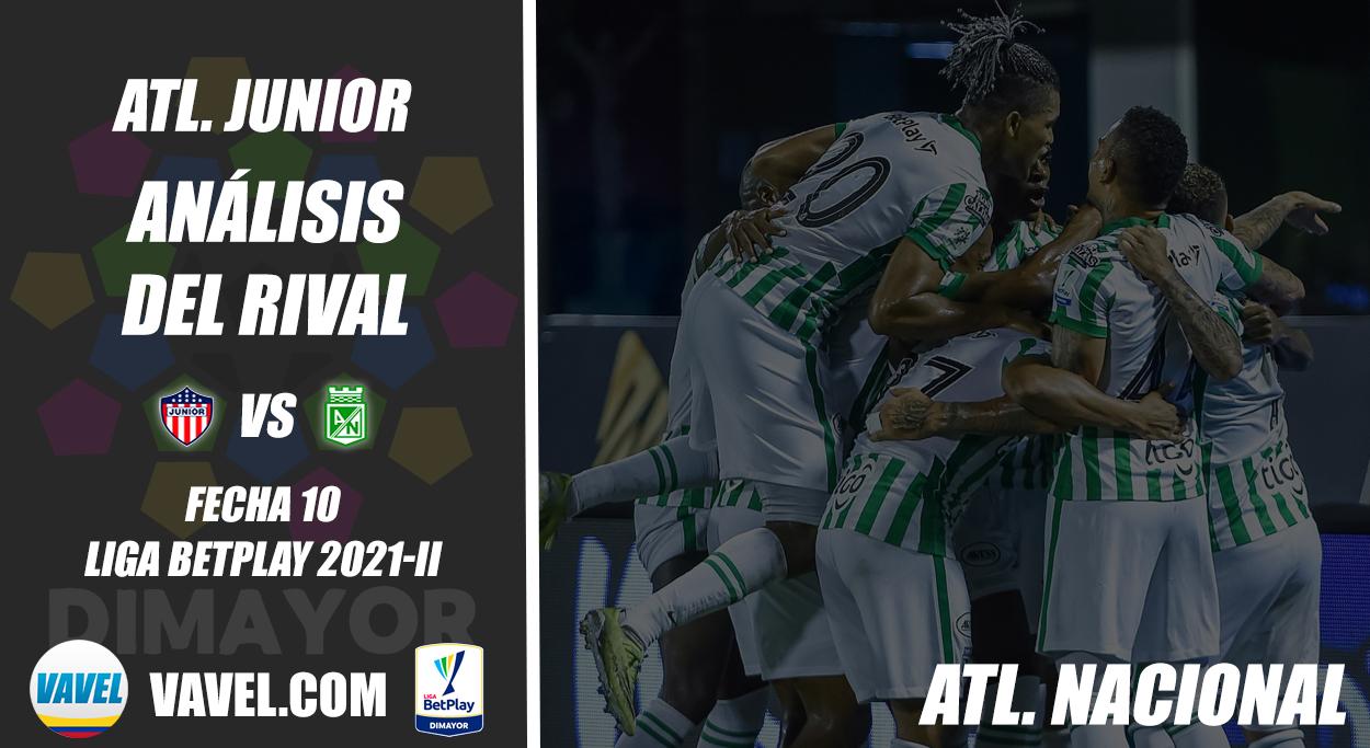 Junior de Barranquilla, análisis del rival: Atlético Nacional (Fecha 10, Liga 2021-II)