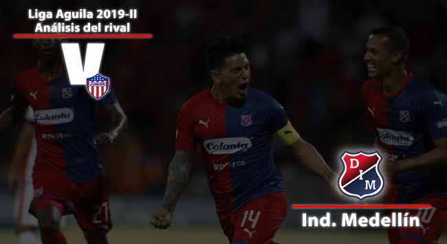 Junior de Barranquilla, análisis del Rival: Independiente Medellín