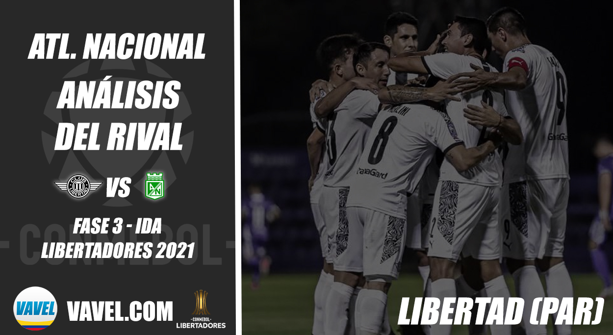 Atlético Nacional, análisis del rival: Libertad (Fase 3 - ida, Libertadores 2021)