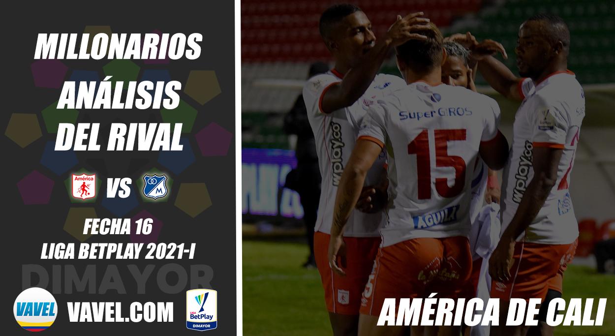 Millonarios, análisis del rival: América de Cali (Fecha 16, Liga 2021-I)