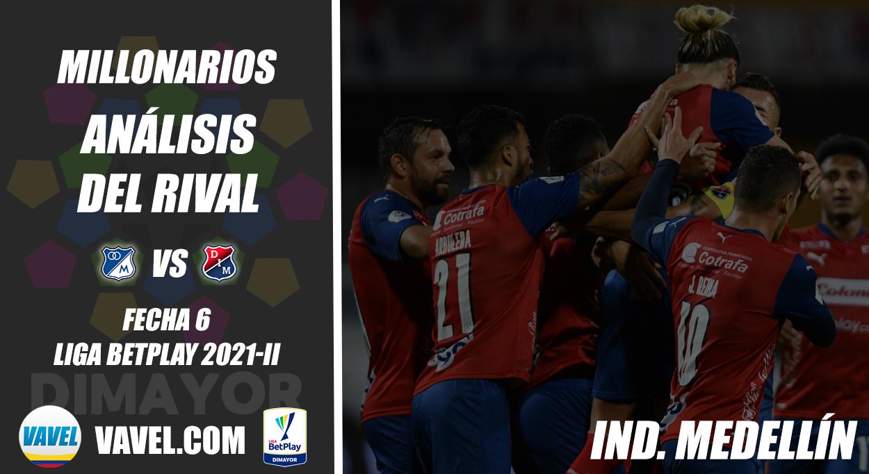 Millonarios, análisis del rival: Independiente Medellín (Fecha 6, Liga 2021-II)