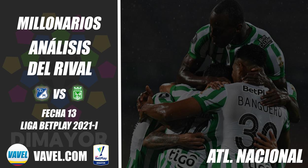 Millonarios, análisis del rival: Atlético Nacional (Fecha 13, Liga 2021-I)