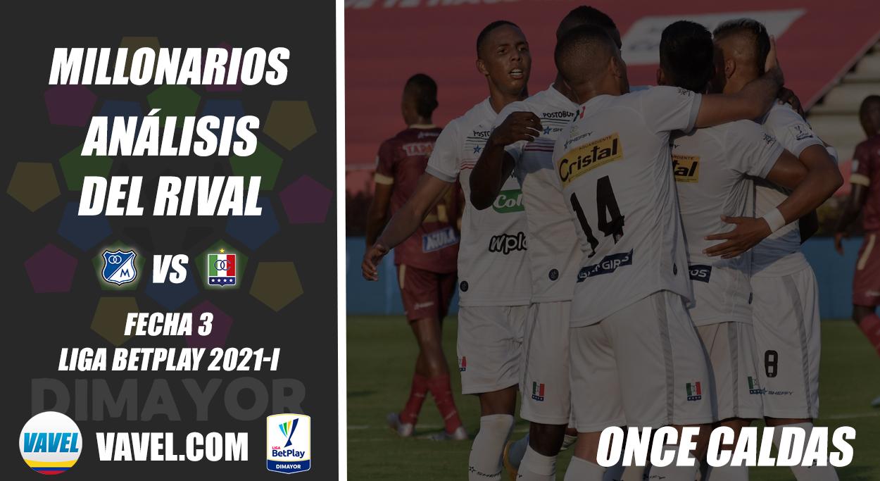 Millonarios, análisis del rival: Once Caldas (Fecha 3, Liga 2021-I)