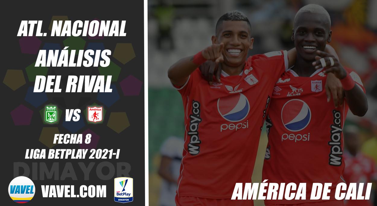 Atlético Nacional, análisis del rival: América de Cali (Fecha 8, Liga 2021-I)