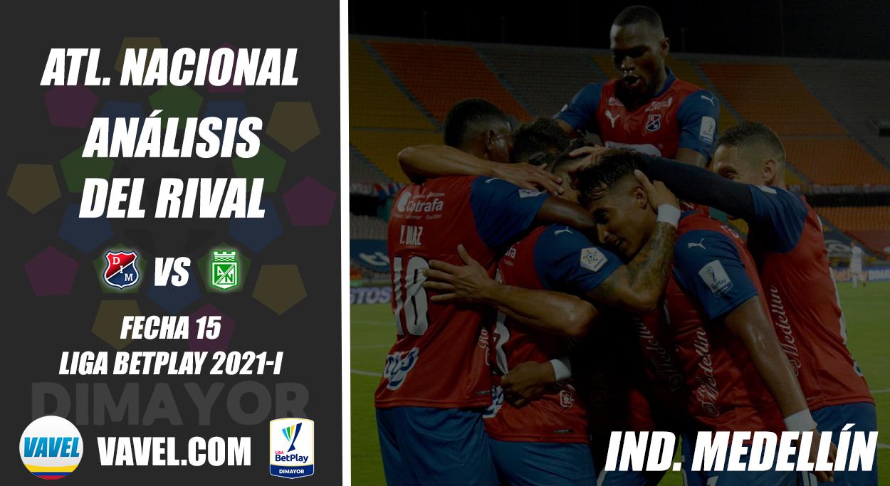 Atlético Nacional, análisis del rival: Independiente Medellín (Fecha 15, Liga 2021-I)