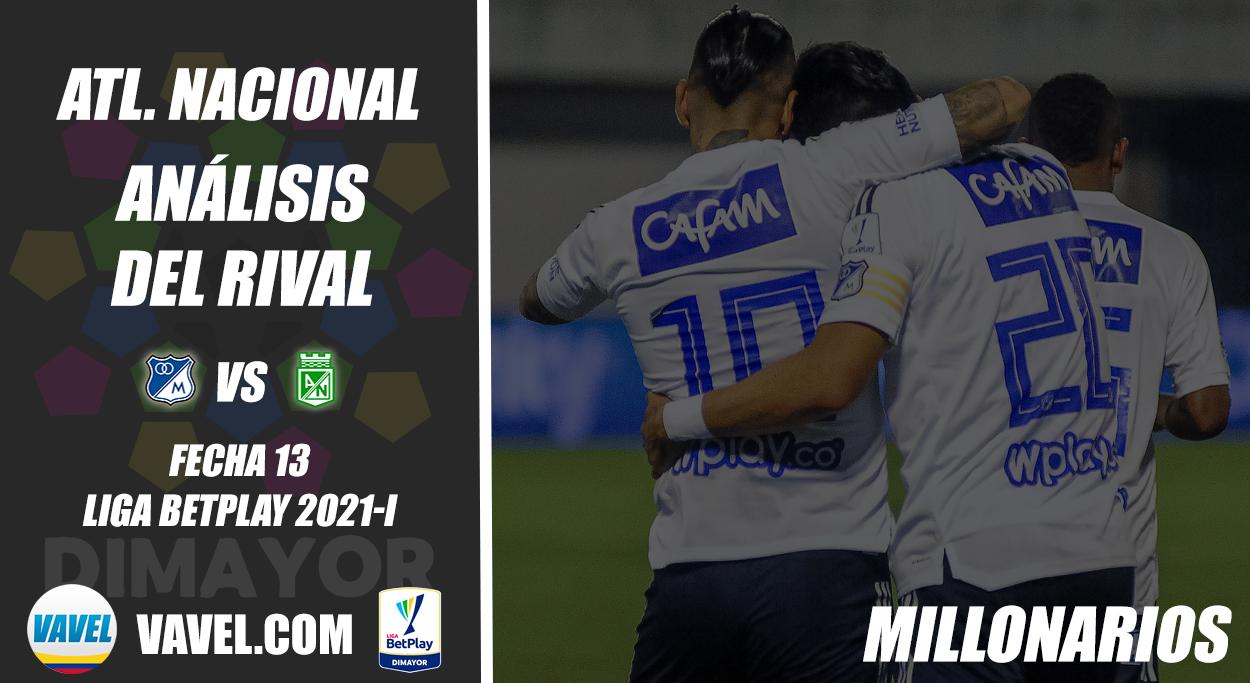 Atlético Nacional, análisis del rival: Millonarios (Fecha 13, Liga 2021-I)
