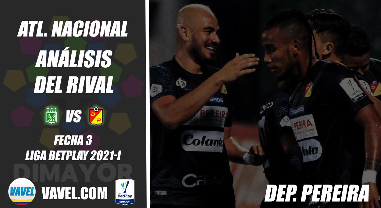Atlético Nacional, análisis del rival: Deportivo Pereira (Fecha 3, Liga 2021-I)