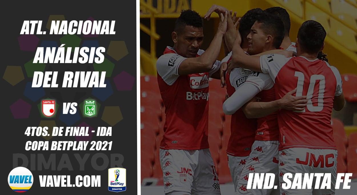 Atlético Nacional, análisis del rival: Independiente Santa Fe (4tos. de final - ida, Copa 2021)