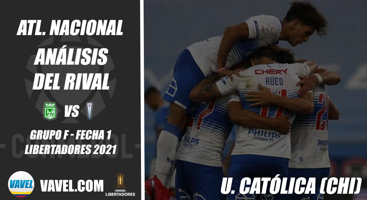 Atlético Nacional, análisis del rival: Universidad Católica (Fecha 1 - Grupo F, Libertadores 2021)